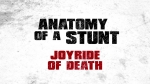 Anatomy of a Stunt  'Joyride of Death'